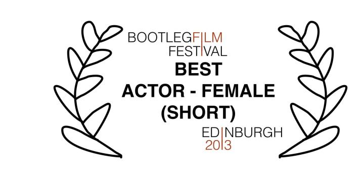 Best Actress - Laura Erangey - Bootleg Film Festival Edinburgh 2013