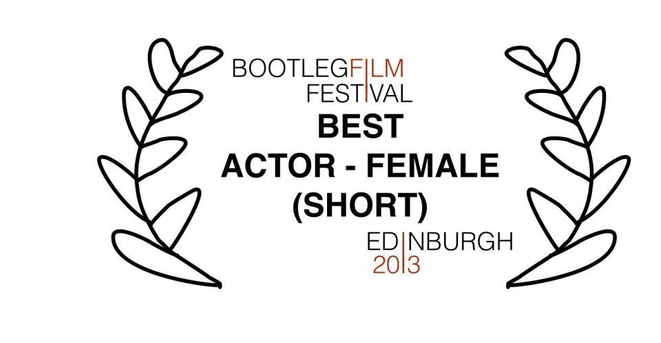 Best Actress - Laura Erangey - Bootleg Film Festival Edinburgh 2013